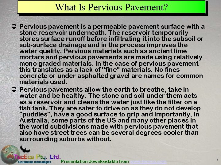 What Is Pervious Pavement? Ü Pervious pavement is a permeable pavement surface with a