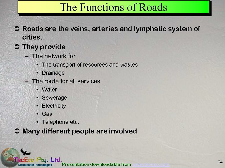 The Functions of Roads Ü Roads are the veins, arteries and lymphatic system of