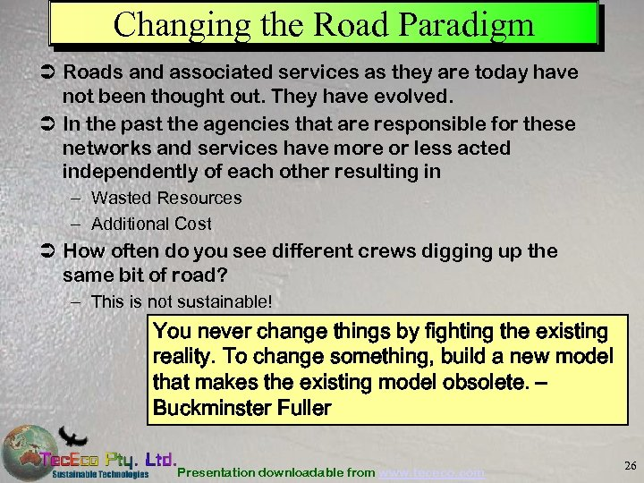 Changing the Road Paradigm Ü Roads and associated services as they are today have
