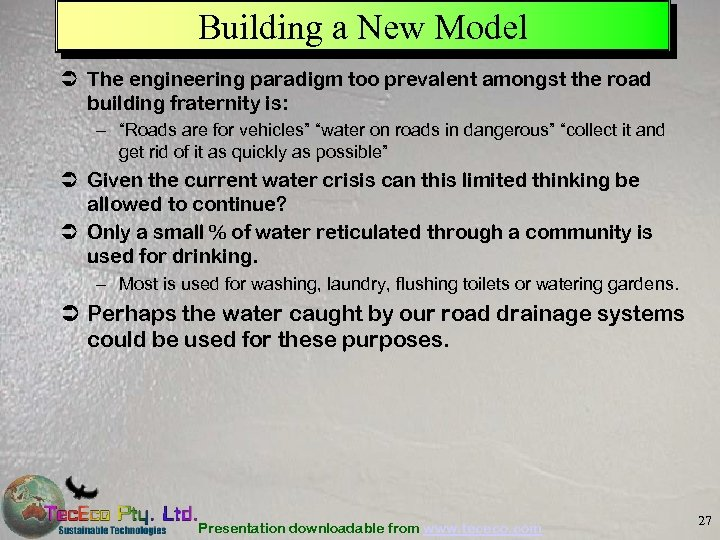 Building a New Model Ü The engineering paradigm too prevalent amongst the road building