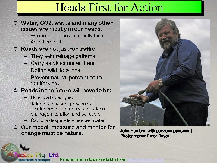 Heads First for Action Ü Water, CO 2, waste and many other issues are