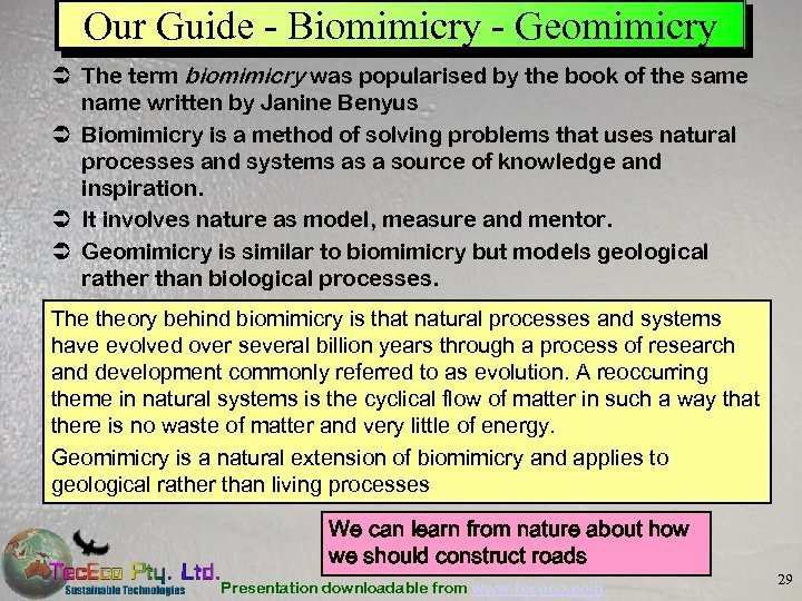 Our Guide - Biomimicry - Geomimicry Ü The term biomimicry was popularised by the