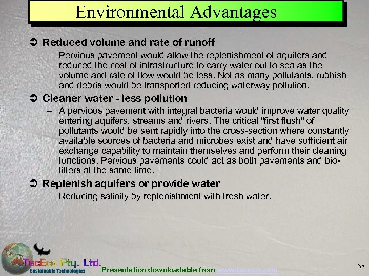 Environmental Advantages Ü Reduced volume and rate of runoff – Pervious pavement would allow