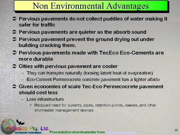 Non Environmental Advantages Ü Pervious pavements do not collect puddles of water making it