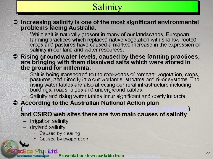 Salinity Ü Increasing salinity is one of the most significant environmental problems facing Australia.