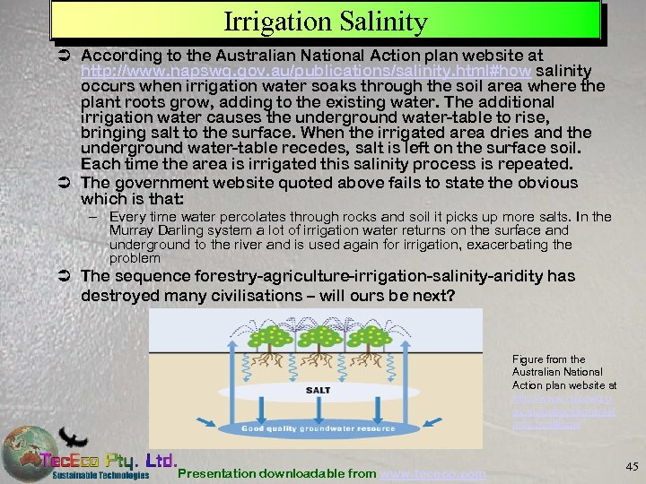 Irrigation Salinity Ü According to the Australian National Action plan website at http: //www.