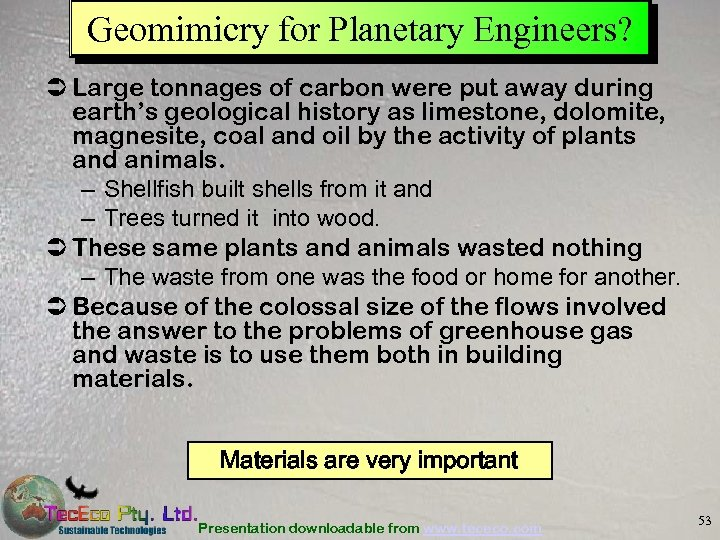 Geomimicry for Planetary Engineers? Ü Large tonnages of carbon were put away during earth's