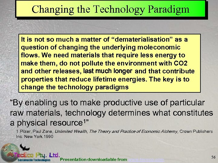 """Changing the Technology Paradigm It is not so much a matter of """"dematerialisation"""" as"""