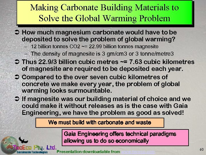 Making Carbonate Building Materials to Solve the Global Warming Problem Ü How much magnesium