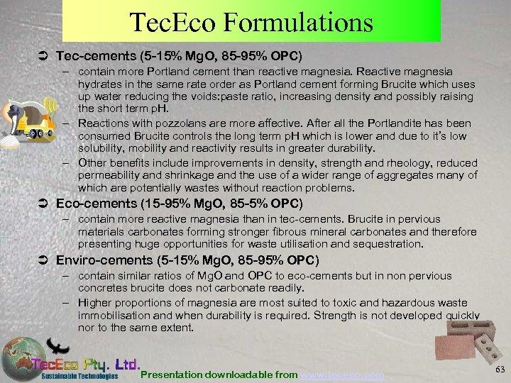 Tec. Eco Formulations Ü Tec-cements (5 -15% Mg. O, 85 -95% OPC) – contain
