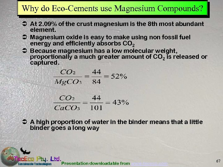 Why do Eco-Cements use Magnesium Compounds? Ü At 2. 09% of the crust magnesium