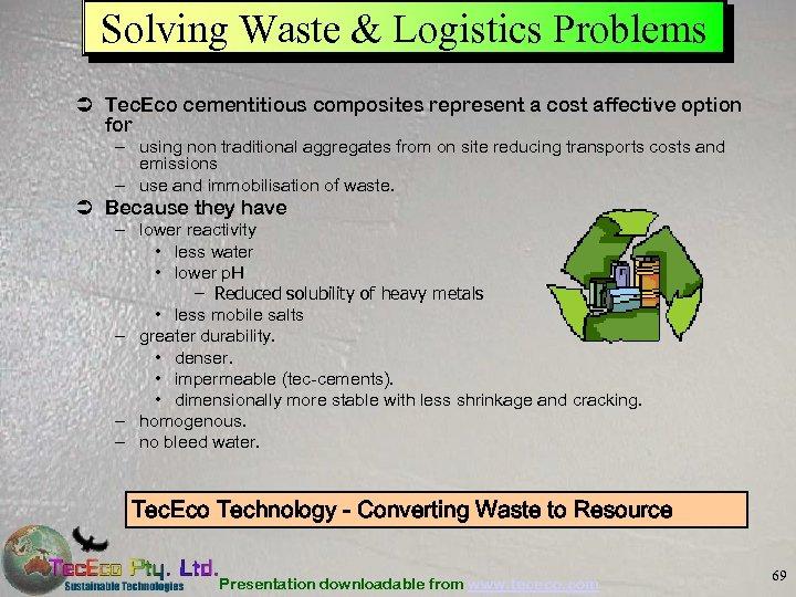 Solving Waste & Logistics Problems Ü Tec. Eco cementitious composites represent a cost affective