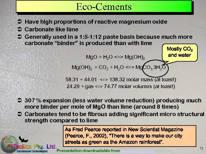 Eco-Cements Ü Have high proportions of reactive magnesium oxide Ü Carbonate like lime Ü
