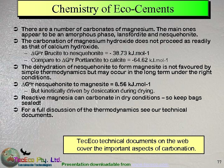 Chemistry of Eco-Cements Ü There a number of carbonates of magnesium. The main ones