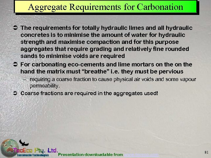 Aggregate Requirements for Carbonation Ü The requirements for totally hydraulic limes and all hydraulic