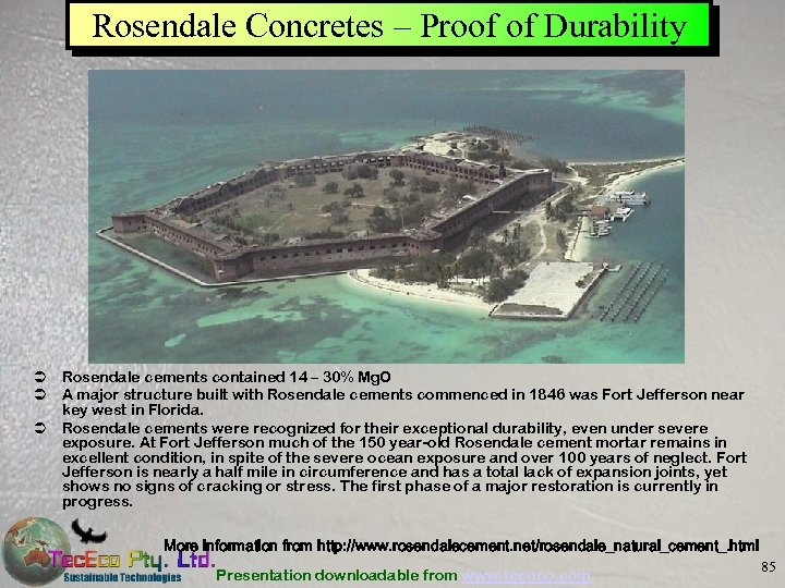 Rosendale Concretes – Proof of Durability Ü Rosendale cements contained 14 – 30% Mg.