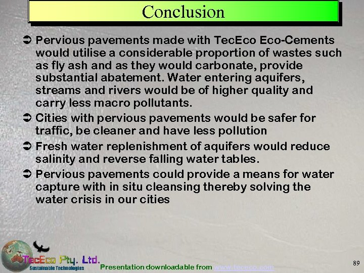 Conclusion Ü Pervious pavements made with Tec. Eco-Cements would utilise a considerable proportion of