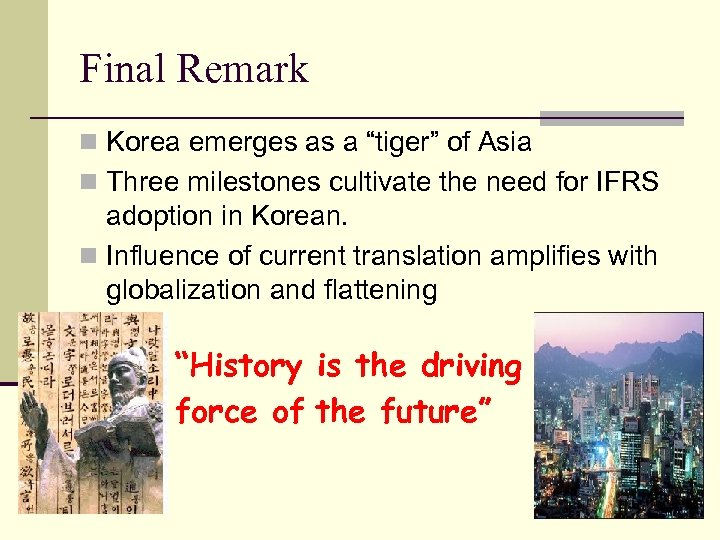 "Final Remark n Korea emerges as a ""tiger"" of Asia n Three milestones cultivate"
