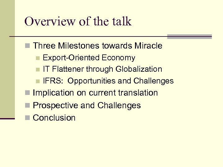 Overview of the talk n Three Milestones towards Miracle n Export-Oriented Economy n IT