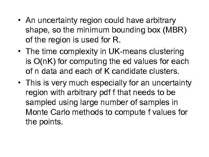 • An uncertainty region could have arbitrary shape, so the minimum bounding box