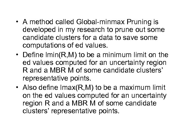 • A method called Global-minmax Pruning is developed in my research to prune