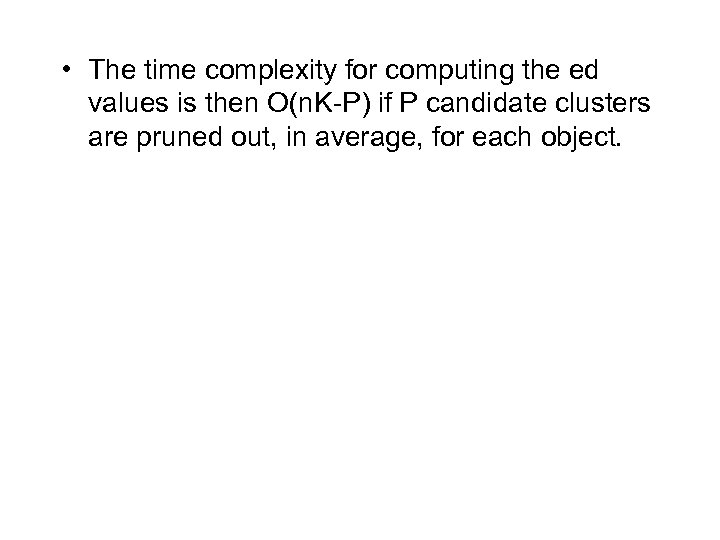 • The time complexity for computing the ed values is then O(n. K-P)