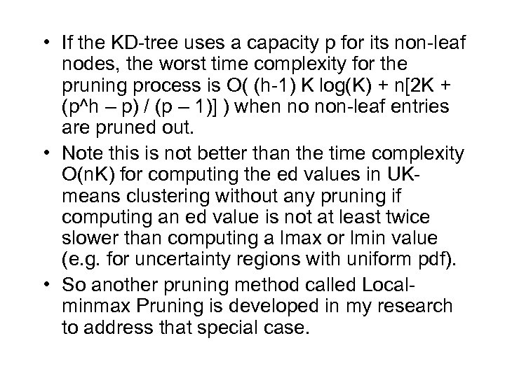 • If the KD-tree uses a capacity p for its non-leaf nodes, the