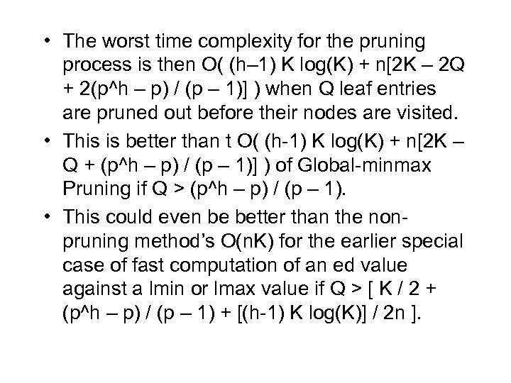 • The worst time complexity for the pruning process is then O( (h–