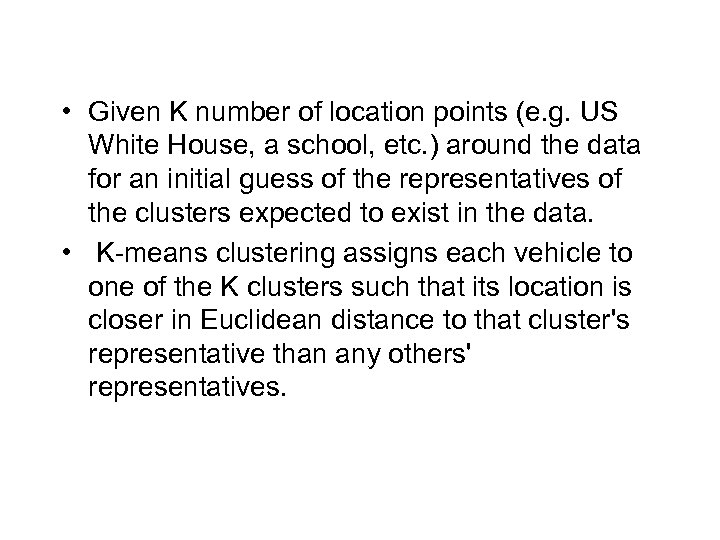 • Given K number of location points (e. g. US White House, a