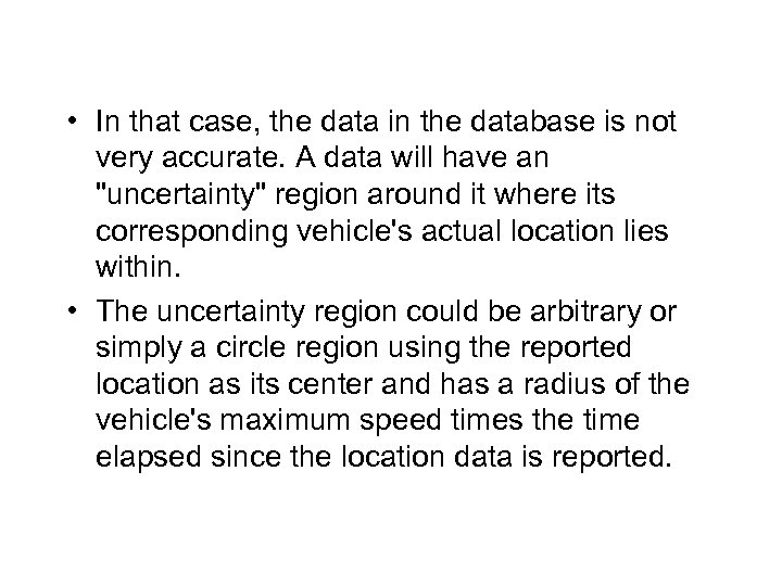 • In that case, the data in the database is not very accurate.