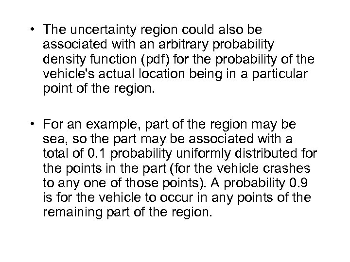 • The uncertainty region could also be associated with an arbitrary probability density