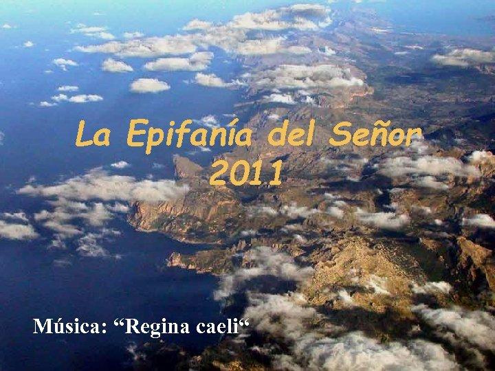 """La Epifanía del Señor 2011 Música: """"Regina caeli"""""""
