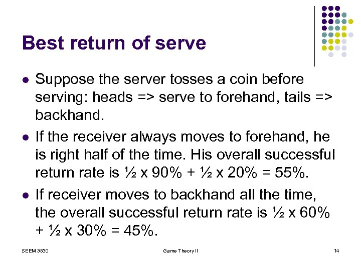 Best return of serve l l l Suppose the server tosses a coin before