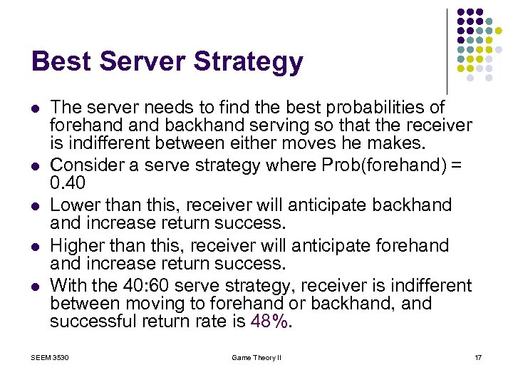Best Server Strategy l l l The server needs to find the best probabilities