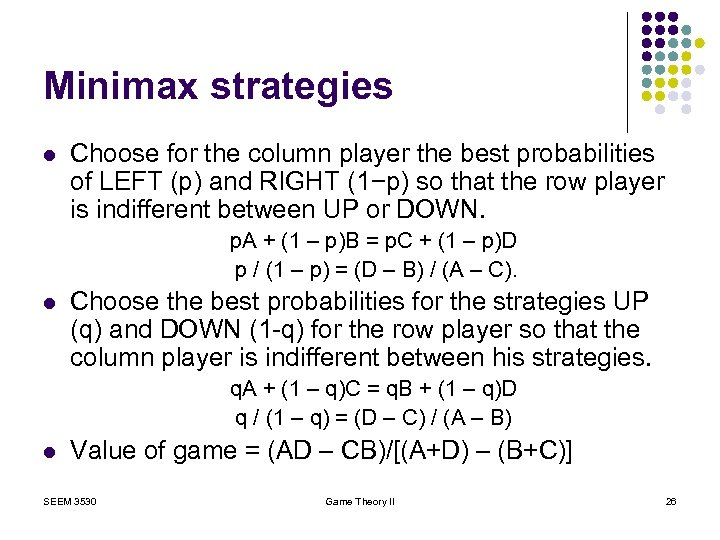 Minimax strategies l Choose for the column player the best probabilities of LEFT (p)