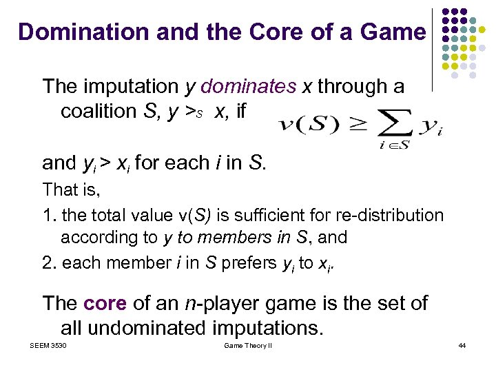 Domination and the Core of a Game The imputation y dominates x through a