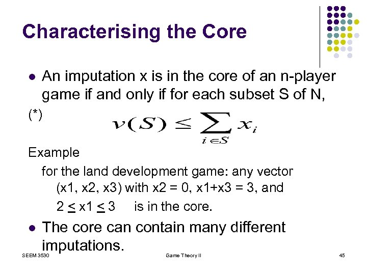 Characterising the Core l An imputation x is in the core of an n-player