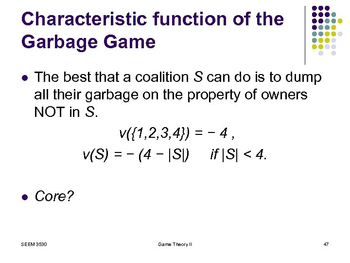 Characteristic function of the Garbage Game l The best that a coalition S can