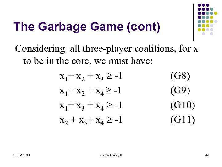 The Garbage Game (cont) Considering all three-player coalitions, for x to be in the