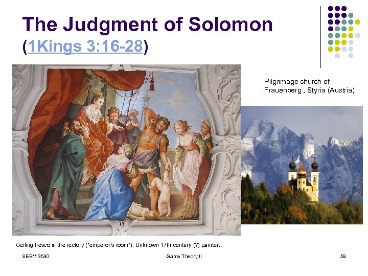 The Judgment of Solomon (1 Kings 3: 16 -28) Pilgrimage church of Frauenberg ,