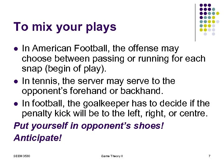 To mix your plays In American Football, the offense may choose between passing or