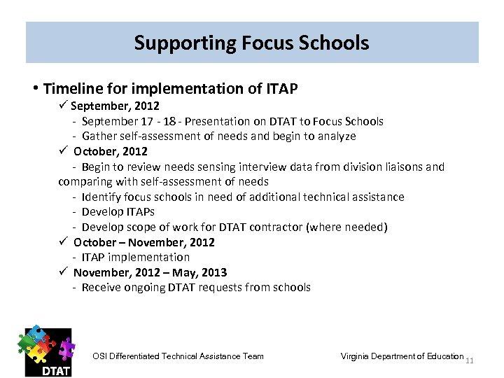 Supporting Focus Schools • Timeline for implementation of ITAP ü September, 2012 - September