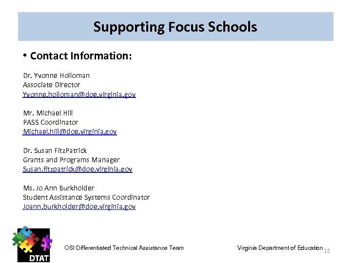 Supporting Focus Schools • Contact Information: Dr. Yvonne Holloman Associate Director Yvonne. holloman@doe. virginia.