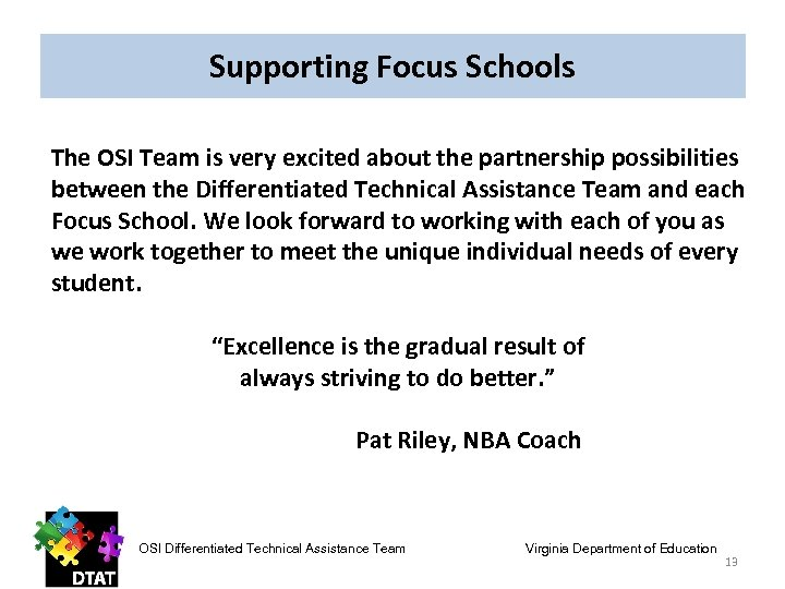 Supporting Focus Schools The OSI Team is very excited about the partnership possibilities between