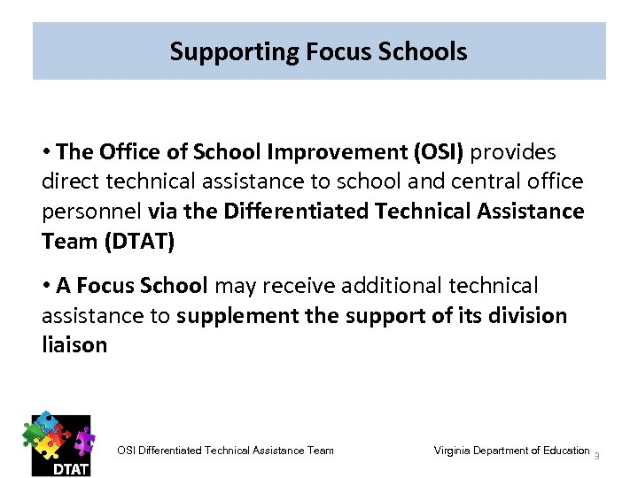 Supporting Focus Schools • The Office of School Improvement (OSI) provides direct technical assistance