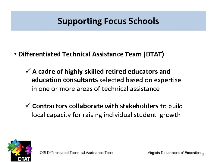 Supporting Focus Schools • Differentiated Technical Assistance Team (DTAT) ü A cadre of highly-skilled