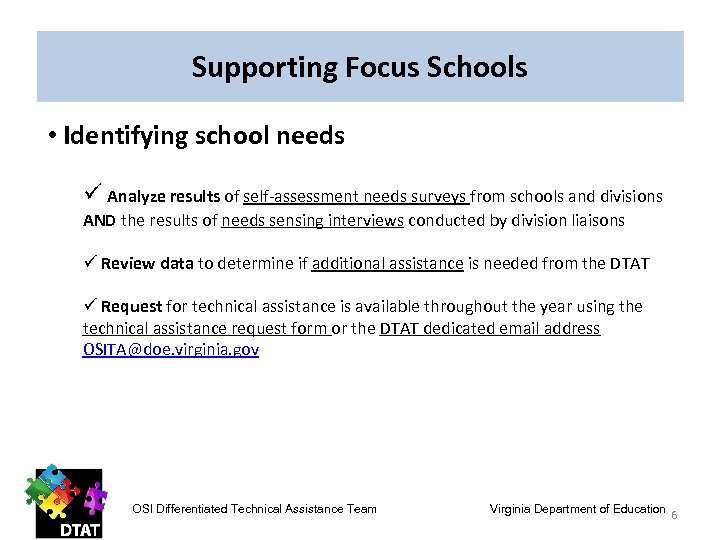 Supporting Focus Schools • Identifying school needs ü Analyze results of self-assessment needs surveys