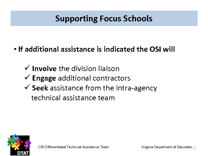 Supporting Focus Schools • If additional assistance is indicated the OSI will ü Involve