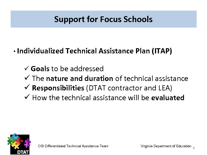 Support for Focus Schools • Individualized Technical Assistance Plan (ITAP) ü Goals to be