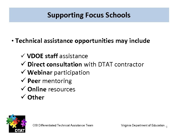 Supporting Focus Schools • Technical assistance opportunities may include ü VDOE staff assistance ü